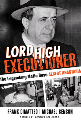 Lord High Executioner: The Legendary Mafia Boss Albert Anastasia Cover Image
