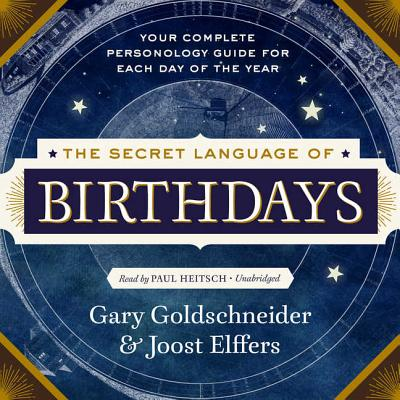 The Secret Language of Birthdays: Personology Profiles for Each Day of the Year Cover Image