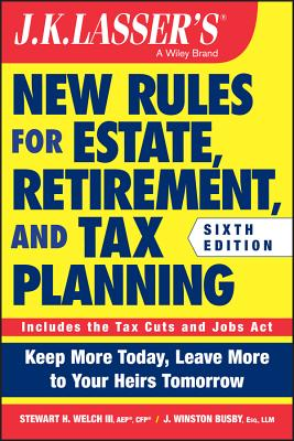 J.K. Lasser's New Rules for Estate, Retirement, and Tax Planning Cover Image