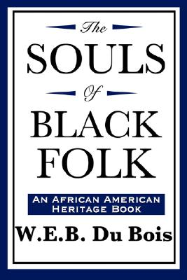 The Souls of Black Folk (An African American Heritage Book) cover