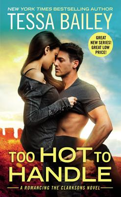 Too Hot to Handle (Romancing the Clarksons #1) Cover Image