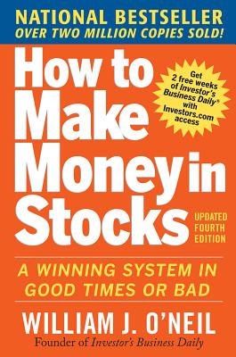 How to Make Money in Stocks: A Winning System in Good Times and Bad, Fourth Edition Cover Image