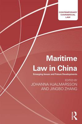 Maritime Law in China: Emerging Issues and Future Developments (Contemporary Commercial Law) Cover Image