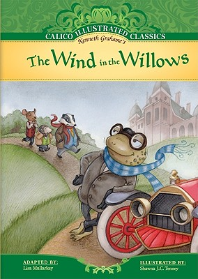 The Wind in the Willows (Calico Illustrated Classics) Cover Image
