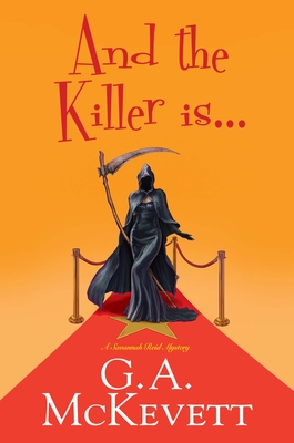 And the Killer Is . . . (A Savannah Reid Mystery #25) Cover Image