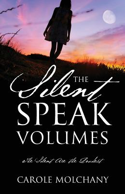 The Silent Speak Volumes: The Silent Are The Loudest Cover Image