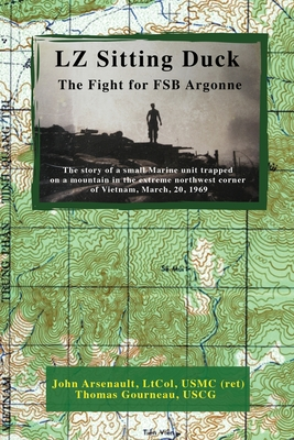 LZ Sitting Duck: The Fight for FSB Argonne Cover Image