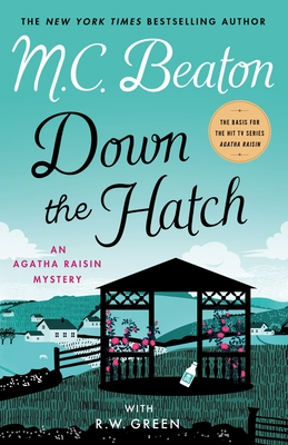 Down the Hatch: An Agatha Raisin Mystery (Agatha Raisin Mysteries #32) Cover Image