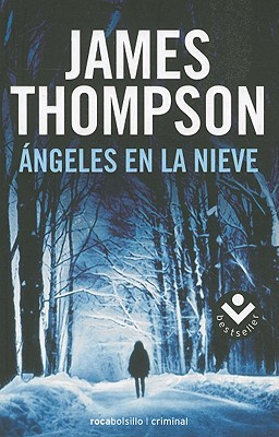 Angeles en la Nieve = Snow Angels (Rocabolsillo Criminal) Cover Image