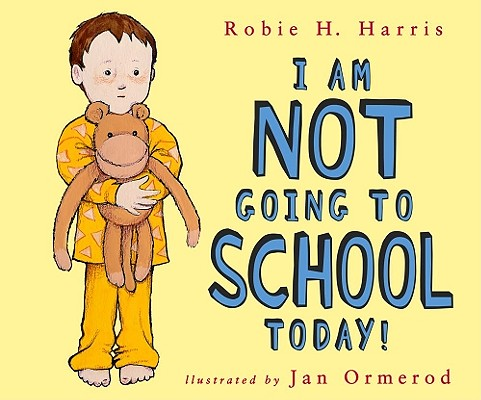 I Am Not Going to School Today! Cover