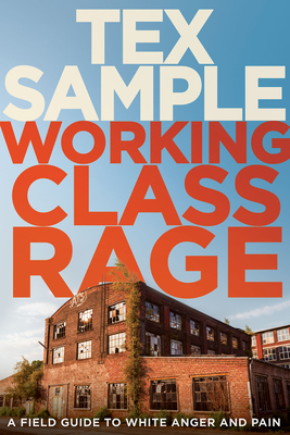 Working Class Rage: A Field Guide to White Anger and Pain Cover Image