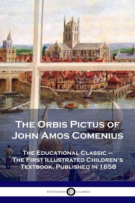 The Orbis Pictus of John Amos Comenius: The Educational Classic - The First Illustrated Children's Textbook, Published in 1658 cover