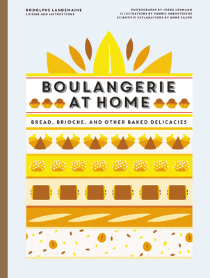 Boulangerie at Home: Bread, Brioche, and Other Baked Delicacies Cover Image