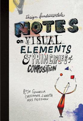 Design Fundamentals: Notes on Visual Elements and Principles of Composition Cover Image