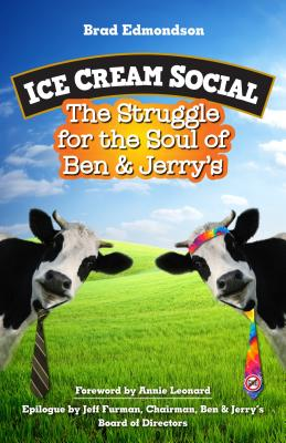 Ice Cream Social: The Struggle for the Soul of Ben & Jerry's Cover Image