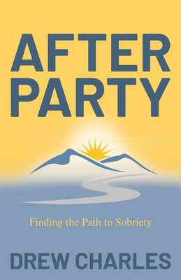 After Party: Finding the Path to Sobriety cover