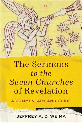 The Sermons to the Seven Churches of Revelation: A Commentary and Guide Cover Image