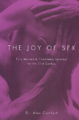 The Joy of Sex: Fully Revised & Completely Updated for