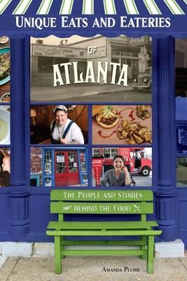 Unique Eats and Eateries of Atlanta (Unique Eats & Eateries) Cover Image