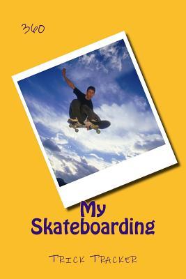 My Skateboarding: Trick Tracker 360 Cover Image