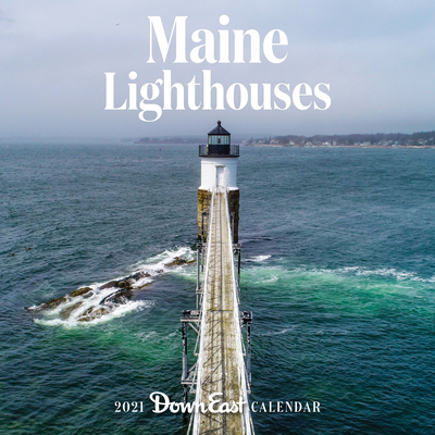 2021 Maine Lighthouse Wall Calendar Cover Image