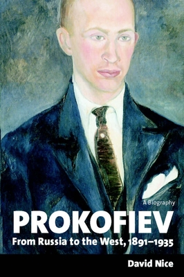 Prokofiev: A Biography: From Russia to the West, 1891–1935 Cover Image