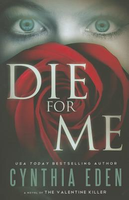 Die for Me: A Novel of the Valentine Killer Cover Image