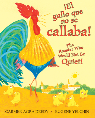 El Gallo Que No Se Callaba! / The Rooster Who Would Not Be Quiet! Cover Image