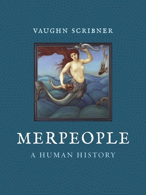 Merpeople: A Human History Cover Image