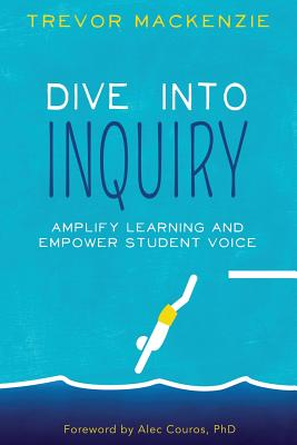Dive Into Inquiry: Amplify Learning and Empower Student Voice Cover Image