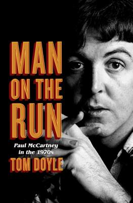 Man on the Run: Paul McCartney in the 1970s Cover Image