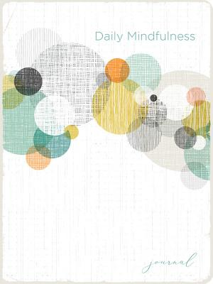 Cover for Daily Mindfulness Journal (Lifestyle Journal)