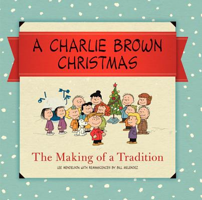 A Charlie Brown Christmas: The Making of a Tradition Cover Image