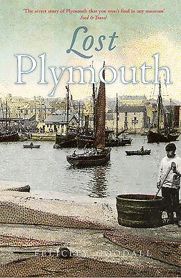 Lost Plymouth: Hidden Heritage of the Three Towns Cover Image