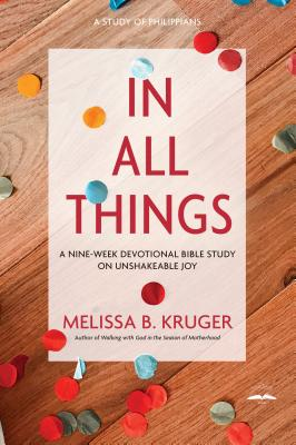 In All Things: A Nine-Week Devotional Bible Study on Unshakeable Joy Cover Image