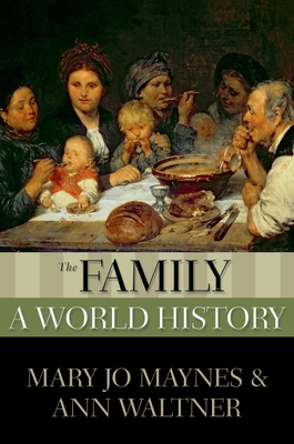 The Family: A World History (New Oxford World History) Cover Image