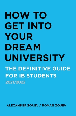 How to Get Into Your Dream University: The Definitive Guide for Ib Students Cover Image