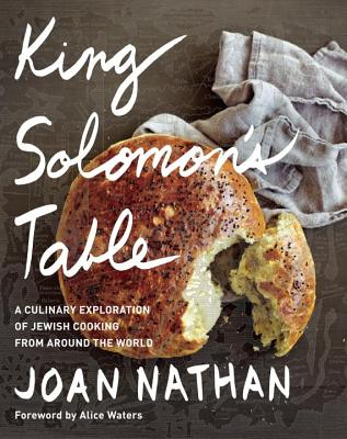 King Solomon's Table: A Culinary Exploration of Jewish Cooking from Around the World: A Cookbook Cover Image