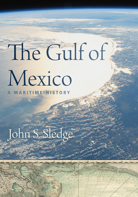 The Gulf of Mexico: A Maritime History Cover Image