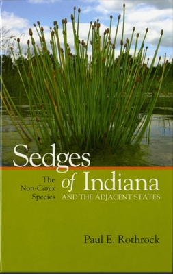 Sedges of Indiana and the Adjacent States: The Non-Carex Species Cover Image