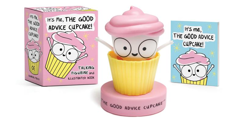 It's Me, The Good Advice Cupcake!: Talking Figurine and Illustrated Book (RP Minis) Cover Image