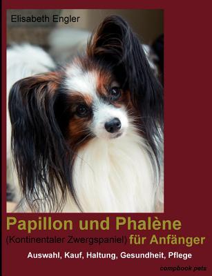 Papillon Und Phal Ne (Kontinentaler Zwergspaniel) Fur Anf Nger Cover Image