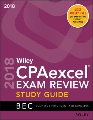 Wiley Cpaexcel Exam Review 2018 Study Guide: Business Environment and Concepts Cover Image