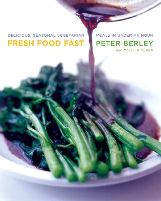 Fresh Food Fast: Delicious, Seasonal Vegetarian Meals in Under an Hour Cover Image