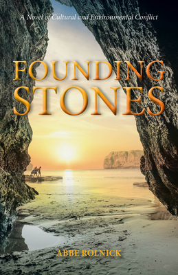 Founding Stones: A Novel of Cultural and Environmental Conflict (Generation of Secrets #3) Cover Image