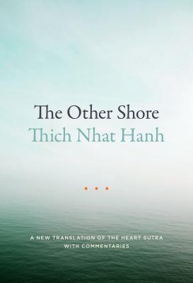 The Other Shore: A New Translation of the Heart Sutra with Commentaries Cover Image