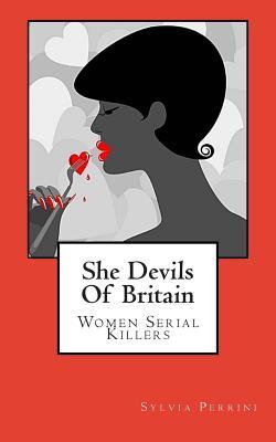 She Devils Of Britain: Women Serial Killers Cover Image