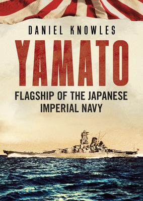 Yamato: Flagship of the Japanese Imperial Navy Cover Image
