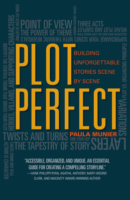 Plot Perfect: How to Build Unforgettable Stories Scene by Scene Cover Image