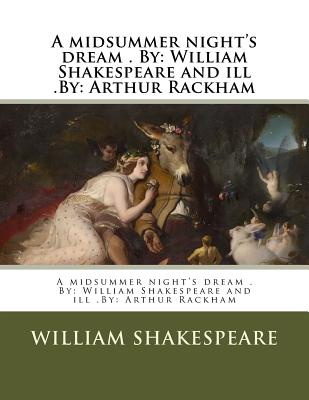 an analysis of the midsummer nights dream by william shakespeare Shakespeare's midsummer night's dream with full explanatory notes and study guide.